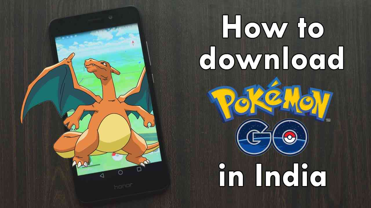How to Download, Install and Play Pokémon GO in India