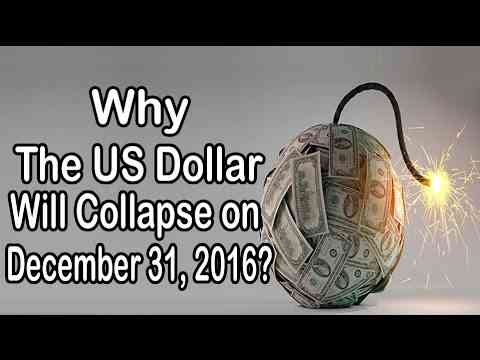 Why The US Dollar Will Collapse on December 31, 2016 ?