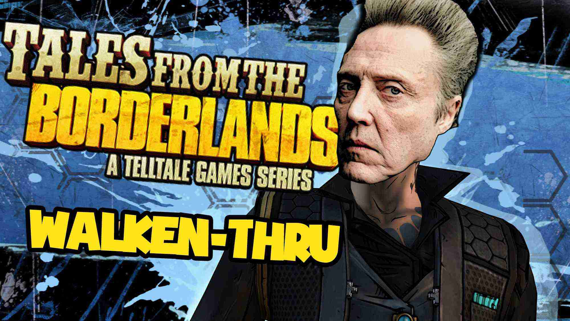 Christopher Walkenthrough – Tales From the Borderlands