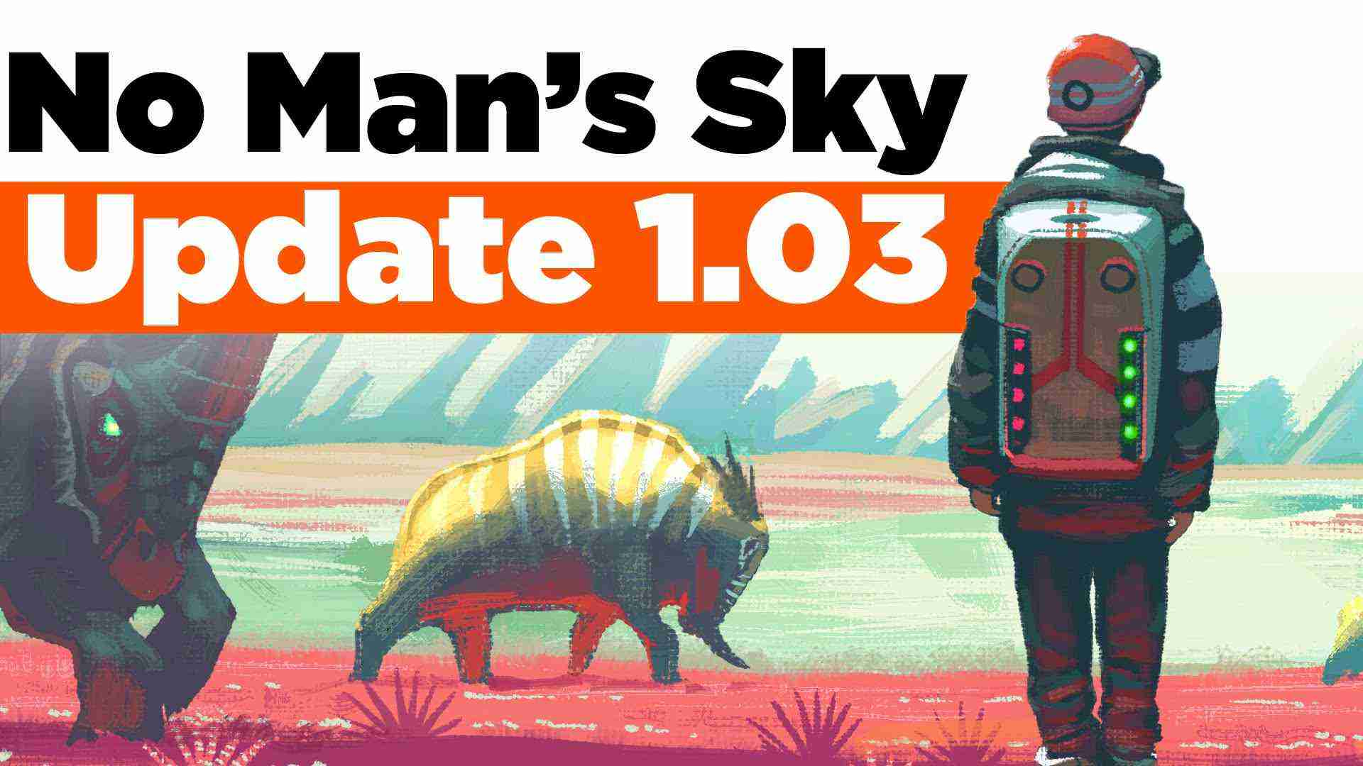 No Man's Sky Update 1.03 Details – Inside Gaming Daily