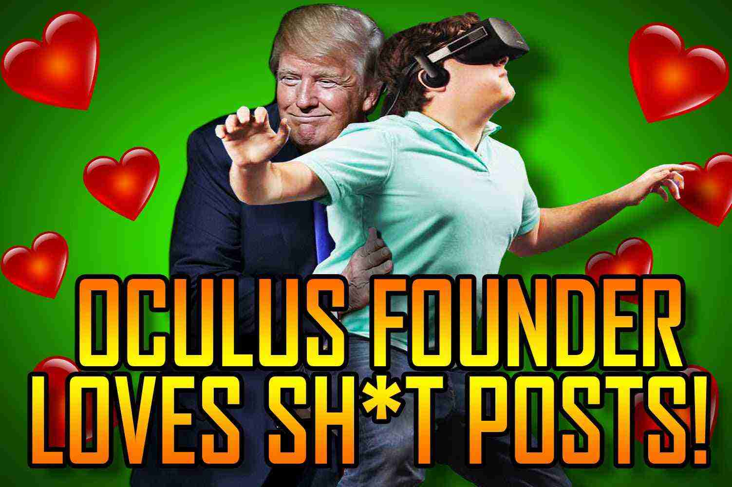 Oculus Founder Funding Pro-Trump Sh*tposts – IGD