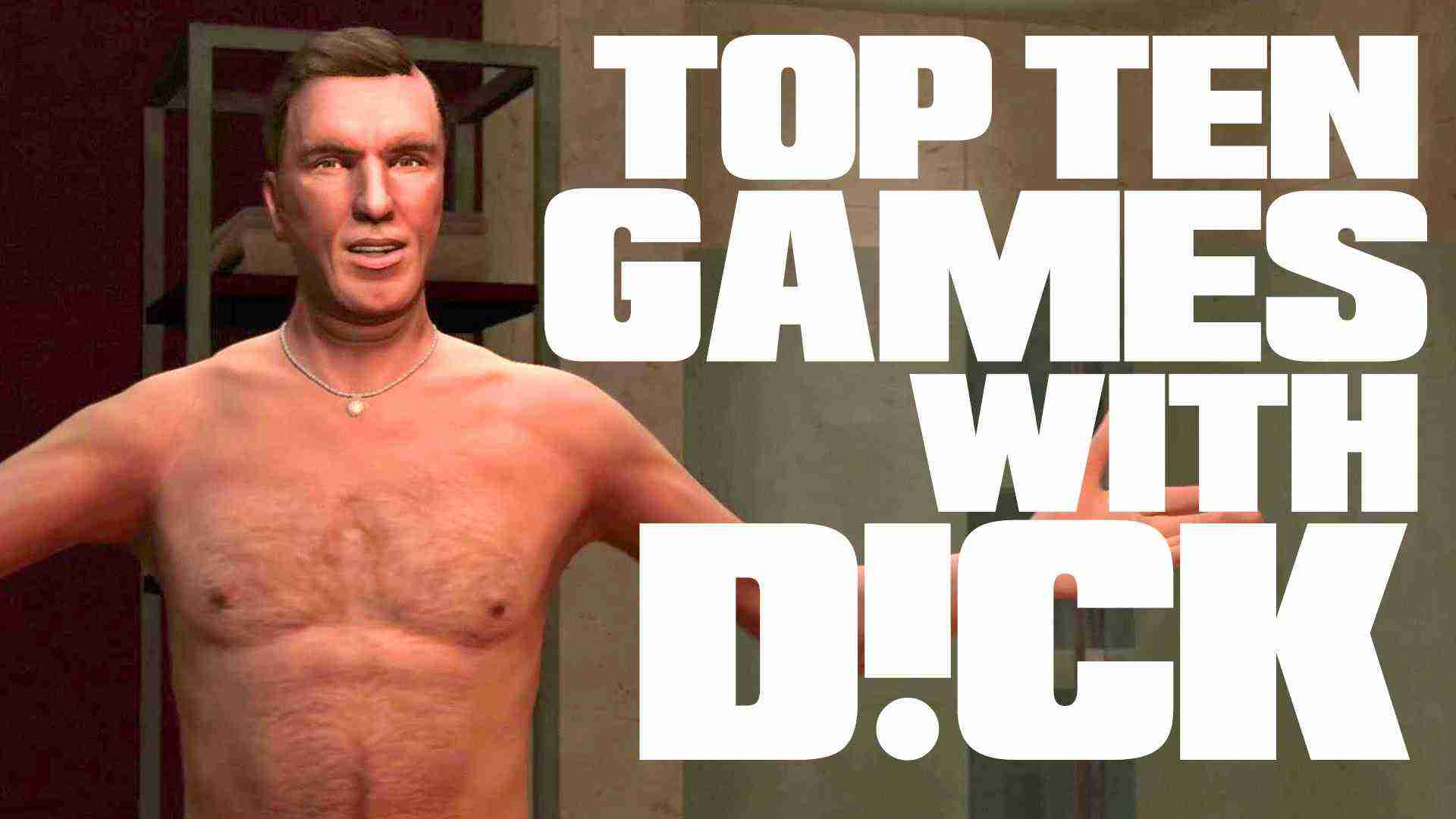 Top Ten Games With D!cks In It – TenFTW