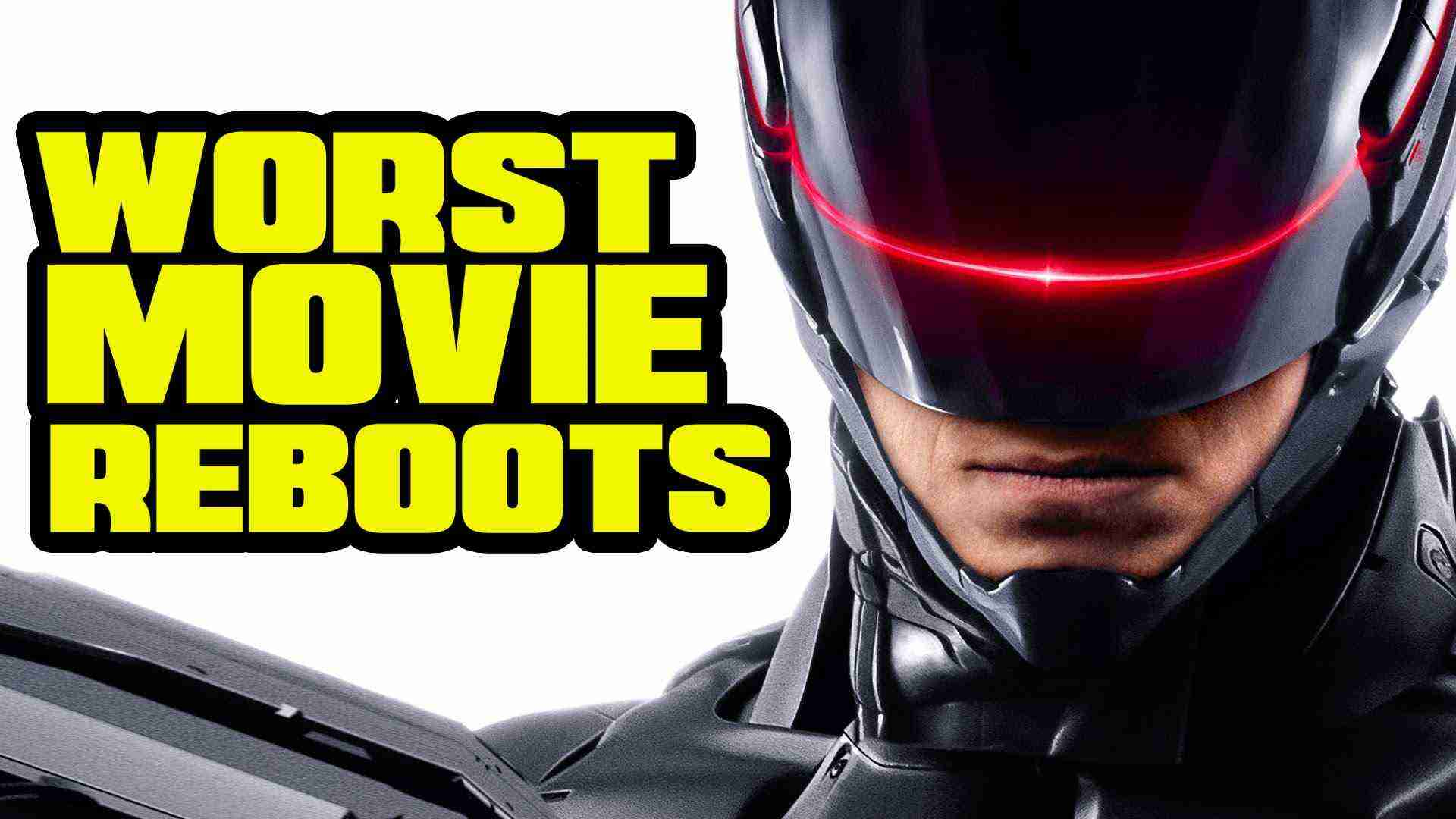 Top Ten Worst Movie Reboots – TenFTW