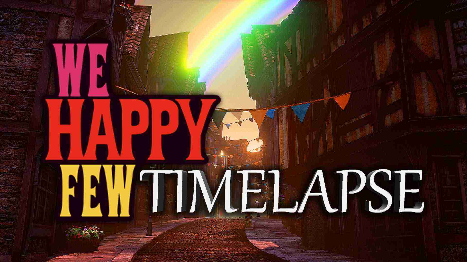 We Happy Few – Ethereal Timelapse