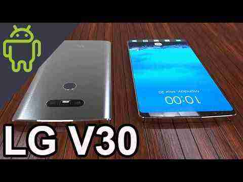 LG V30 LEAKED Specifications! LG's REAL Flagship of 2017 ᴴᴰ