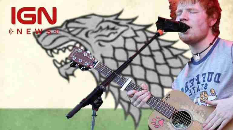 Ed Sheeran's Role in Game of Thrones Season 7 Revealed – IGN News